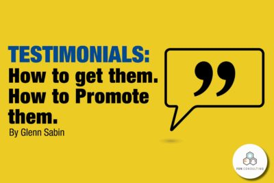 Testimonials: How to Get them. How to Promote Them