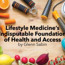 Lifestyle Medicine's Indisputable Foundation of Health and Access